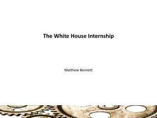 The White House Internship
