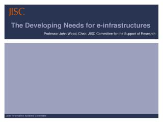 The Developing Needs for e-infrastructures