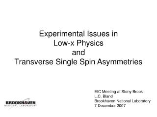 Experimental Issues in Low-x Physics and Transverse Single Spin Asymmetries