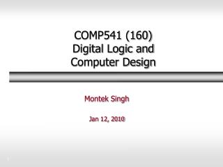 COMP541 (160)  Digital Logic and  Computer Design