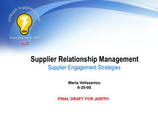 Supplier Relationship Management Supplier Engagement Strategies Maria Velissariou 6-25-08