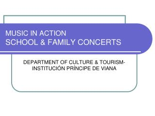 MUSIC IN ACTION SCHOOL & FAMILY CONCERTS