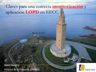 Claves para una correcta monitorización y aplicación LOPD en EECC.
