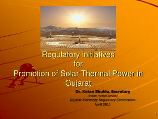 Regulatory initiatives for Promotion of Solar Thermal Power in Gujarat