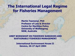 The International Legal Regime for Fisheries Management