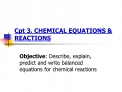 Cpt 3. CHEMICAL EQUATIONS  REACTIONS