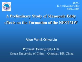 A Preliminary Study of Mesoscale Eddy effects on the Formation of the NPSTMW