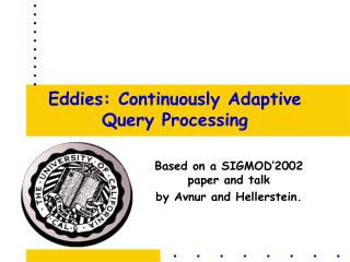 Eddies: Continuously Adaptive Query Processing