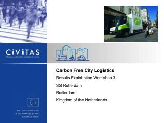 Carbon Free City Logistics Results Exploitation Workshop 3 SS Rotterdam Rotterdam