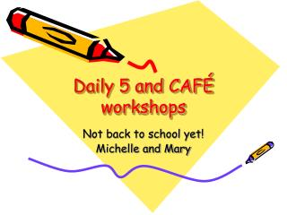 Daily 5 and CAFÉ workshops