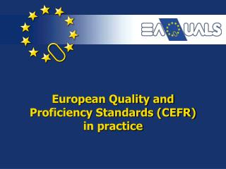 European Quality and Proficiency Standards (CEFR)  in practice