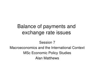 Balance of payments and exchange rate issues