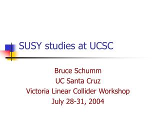 SUSY studies at UCSC