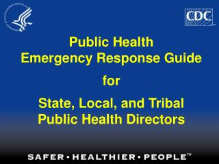 Public Health Emergency Response Guide for State, Local, and Tribal  Public Health Directors