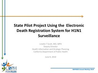 State Pilot Project Using the  Electronic Death Registration System for H1N1 Surveillance