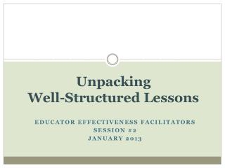 Unpacking  Well-Structured Lessons