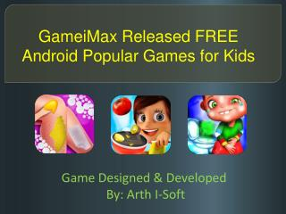 GameiMax Released FREE Android Popular Games for Kids