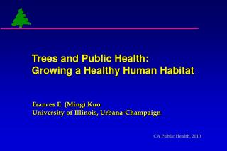 Trees and Public Health: Growing a Healthy Human Habitat