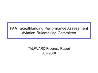 FAA Takeoff/landing Performance Assessment Aviation Rulemaking Committee