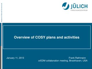 Overview of COSY plans and activities
