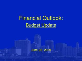 Financial Outlook: Budget Update June 22, 2009