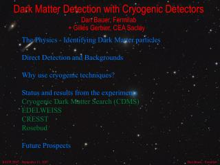 Dark Matter Detection with Cryogenic Detectors Dan Bauer, Fermilab