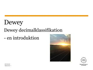 Dewey Dewey decimalklassifikation   - en introduktion