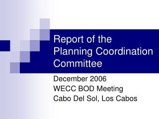 Report of the  Planning Coordination Committee