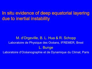 In situ evidence of deep equatorial layering due to inertial instability