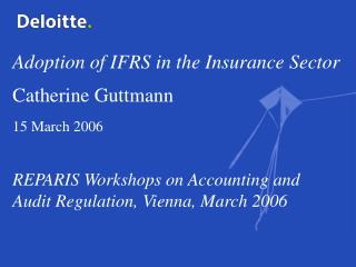 Adoption of IFRS in the Insurance Sector Catherine Guttmann 15 March 2006