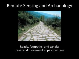 Remote Sensing and Archaeology
