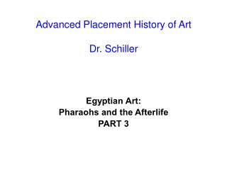 Advanced Placement History of Art Dr. Schiller