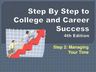 Step By Step to  College and Career Success 4th Edition