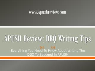 APUSH Review: DBQ  Writing Tips