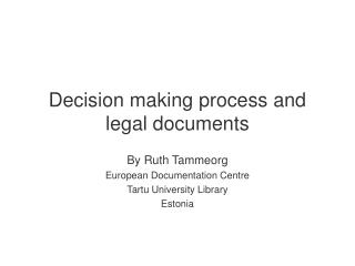 Decision making process and legal documents