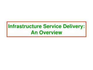 Infrastructure Service Delivery: An Overview