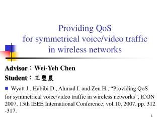 Providing QoS  for symmetrical voice/video traffic in wireless networks