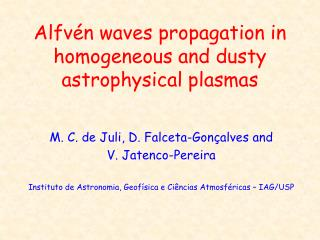 Alfvén waves propagation in homogeneous and dusty astrophysical plasmas