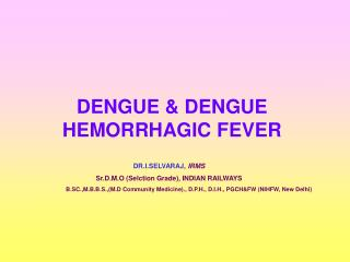 DENGUE & DENGUE HEMORRHAGIC FEVER