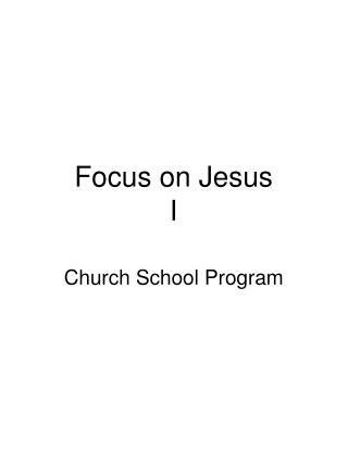 Focus on Jesus I
