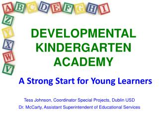 DEVELOPMENTAL KINDERGARTEN ACADEMY