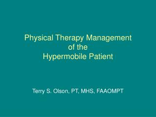 Physical Therapy Management  of the  Hypermobile Patient
