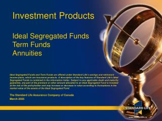 Investment Products Ideal Segregated Funds Term Funds Annuities