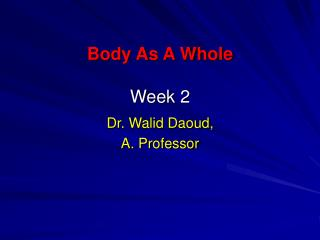 Body As A Whole Week 2