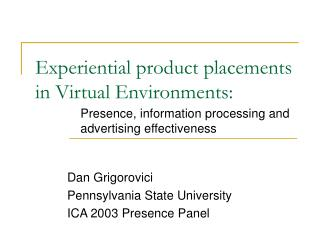 Experiential product placements in Virtual Environments: