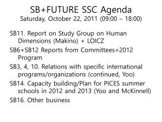 SB+FUTURE SSC Agenda  Saturday , October 22, 2011 (09:00 – 18:00)