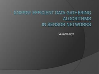 Energy Efficient Data Gathering Algorithms  in Sensor Networks