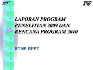 LAPORAN PROGRAM PENELITIAN 2009 DAN RENCANA PROGRAM 2010