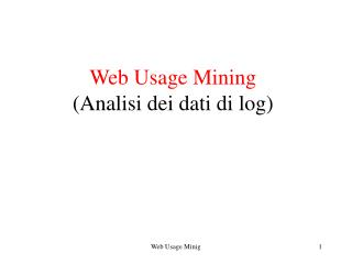 Web Usage Mining (Analisi dei dati di log)