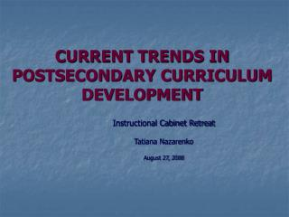 CURRENT TRENDS IN POSTSECONDARY CURRICULUM DEVELOPMENT
